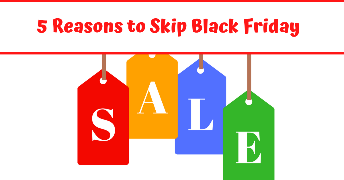 Five Reasons To Skip Black Friday Sales Homeschool Gardens